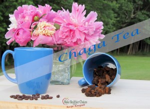 Chaga Tea . Make Healthier Choices