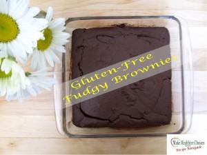 Gluten Free Fudgy Brownies.Make Healthier Choies