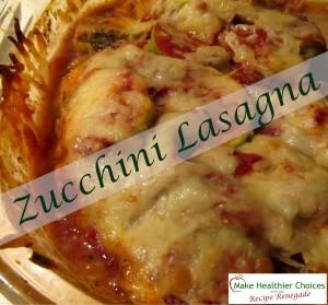 Zucchini Lasagna Recipe Renegade