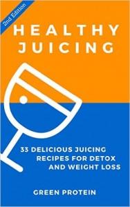 Healthy Juicing 33 Delicious juicing Recipes
