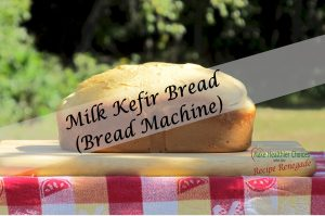 milk-kefir-bread-mhc-recipe-renegade